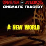 Cinematic_Tragadies_A New World