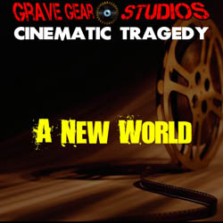 Cinematic_Tragadies_A New World